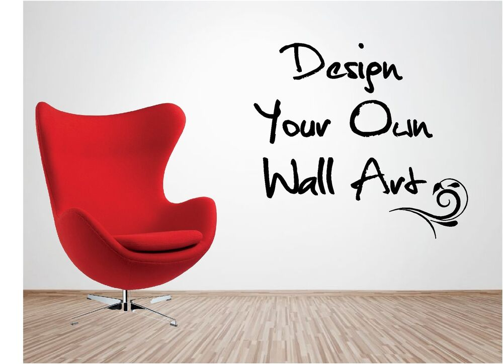 Personalised Vinyl Wall Art - Design Your Own Quote - Mural Decal
