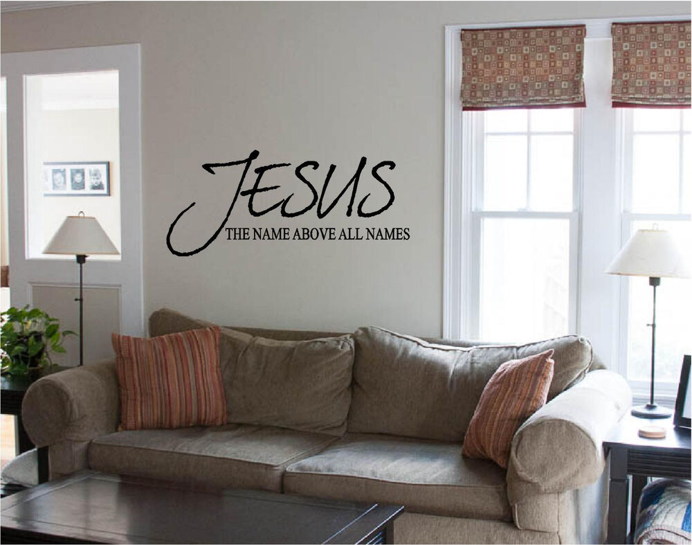 Jesus Name Above All Names Wall Decal Sticker Vinyl Wall Art Bible Quotes Ebay