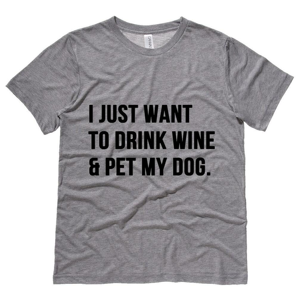 I just want to drink wine and pet my dog mens tee shirt for Dog t shirt for after surgery