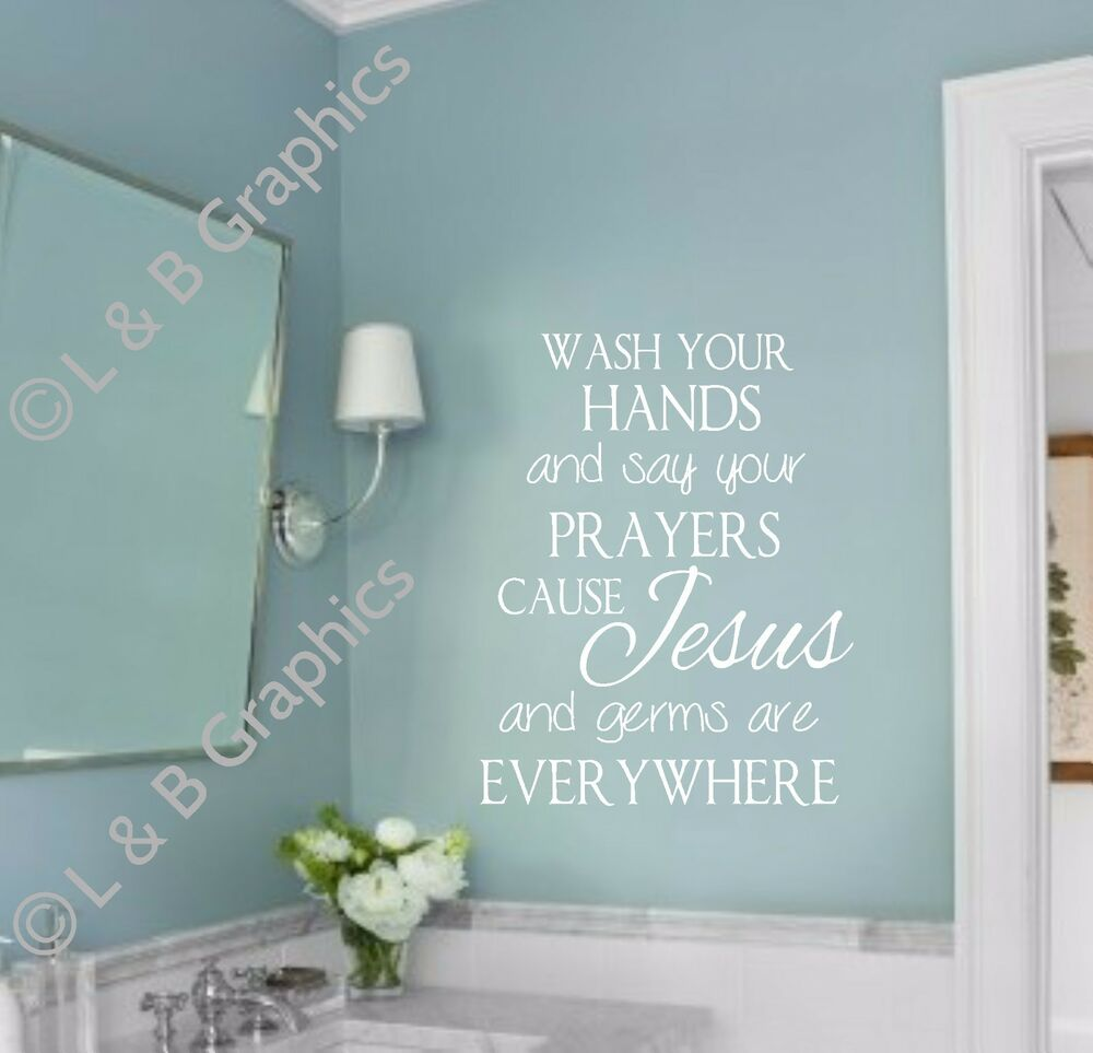 Bathroom Decal Wash Your Hands And Say Your Prayers Vinyl