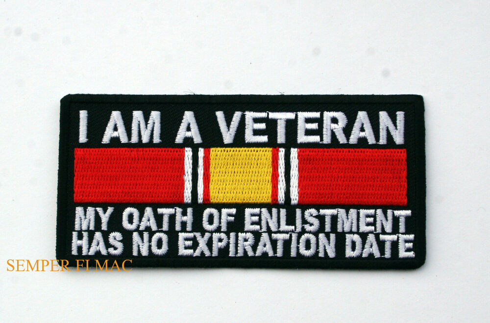 I AM A VETERAN MY ENLISTMENT OATH HAS NO EXPIRATION PATCH ...