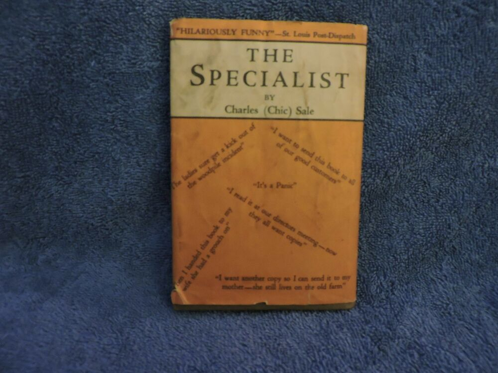 1929 The Specialist By Charles Chic Sale Small Hc Book With Dust