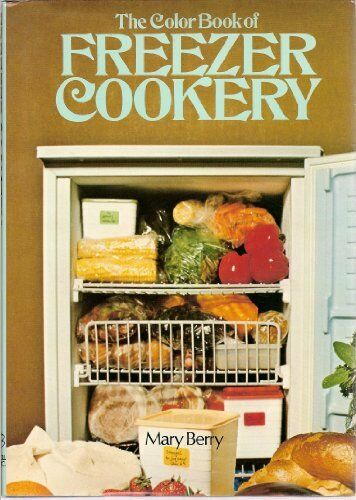 Colour Book of Freezer Cookery By Mary Berry