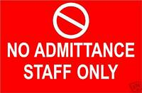 NO ADMITTANCE STAFF ONLY SIGN / NOTICE S