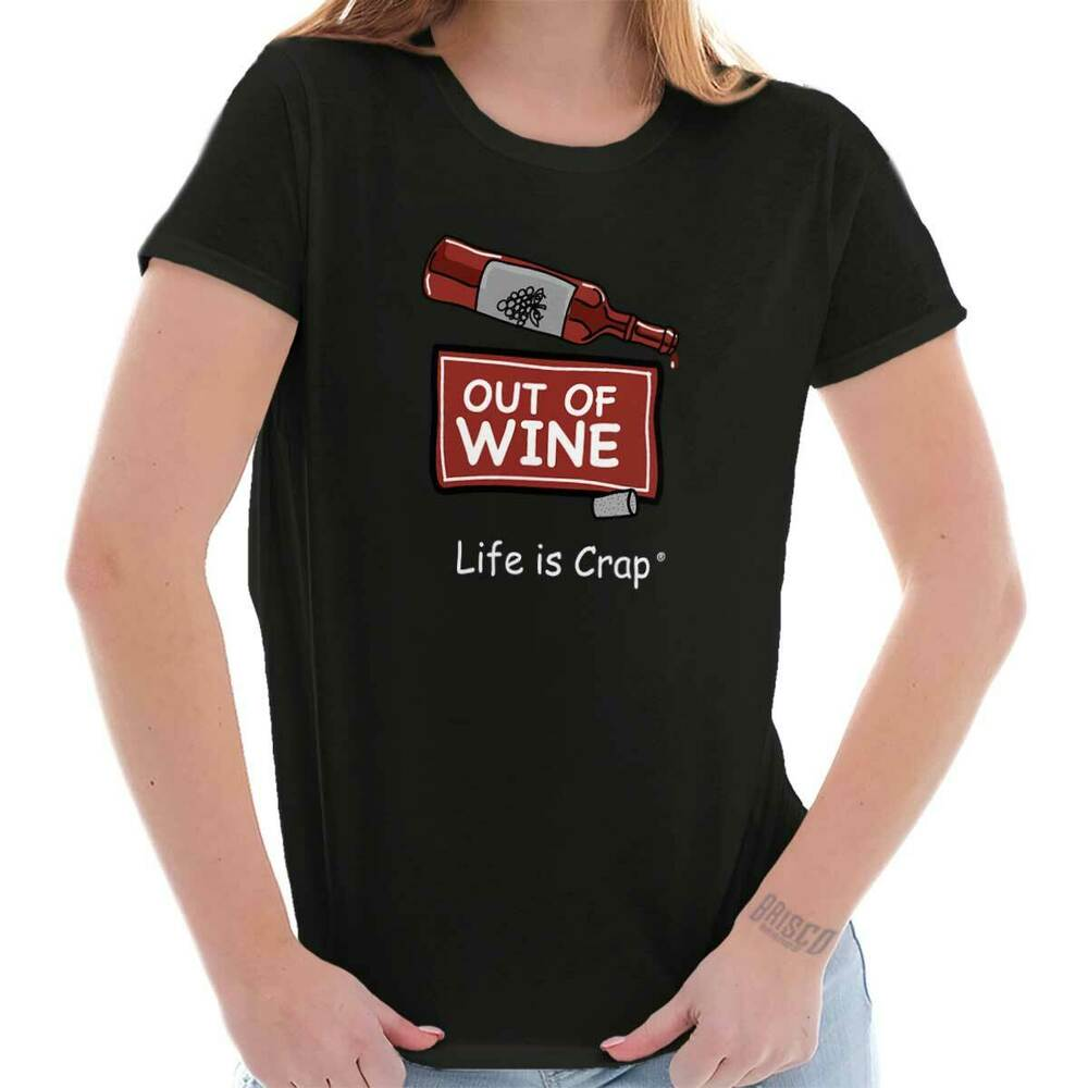 Life is crap out of wine good life funny t shirts gift for Good t shirts brands