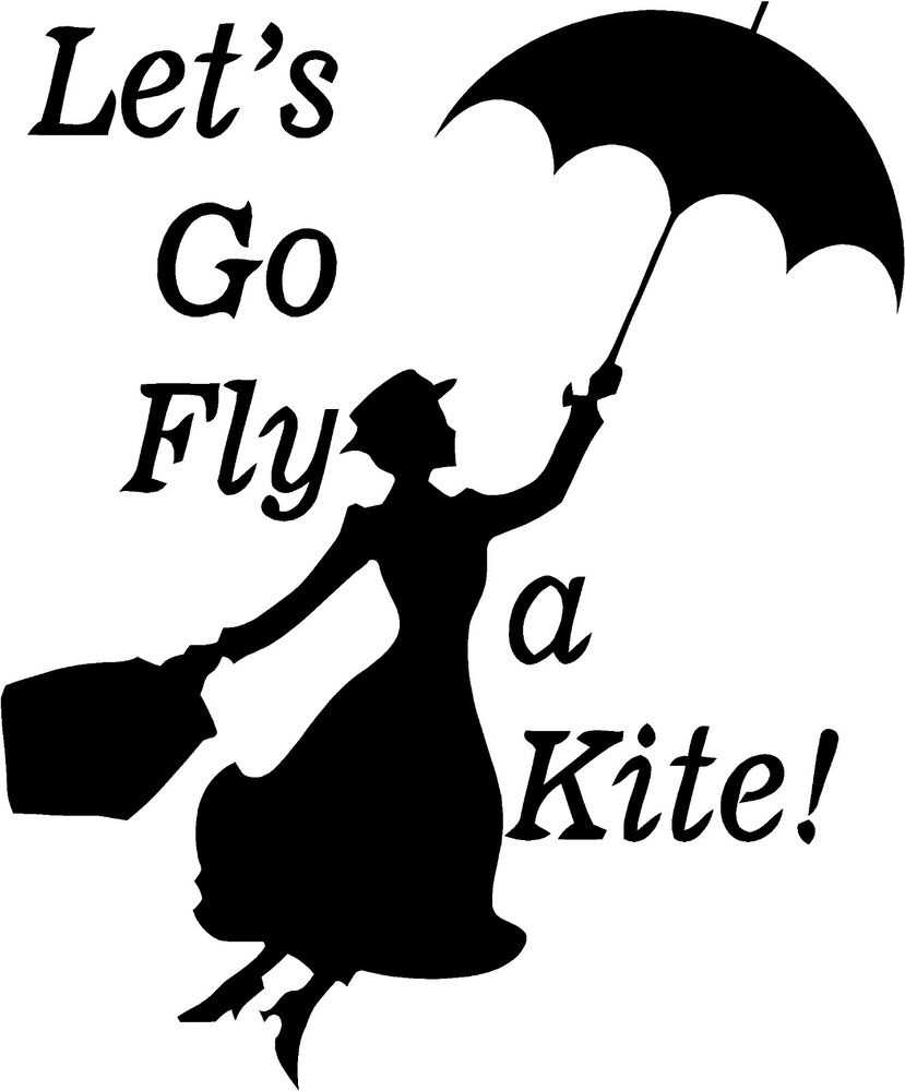 Mary Poppins Let S Go Fly A Kite Wall Sticker Wall Art
