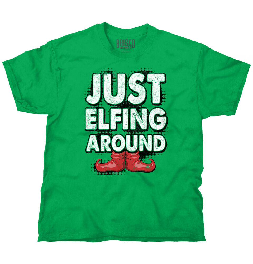 Just elfing ugly christmas sweater funny shirts gift ideas for Tacky t shirt ideas