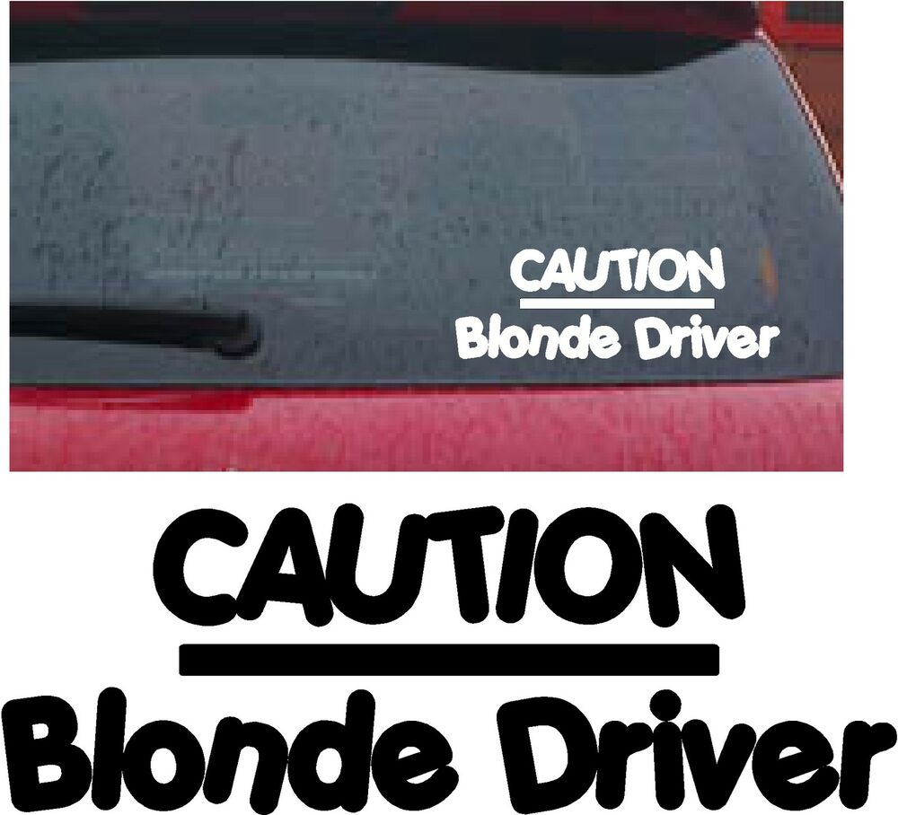 Caution blonde driver novelty funny girly car van window bumper sticker decal ebay