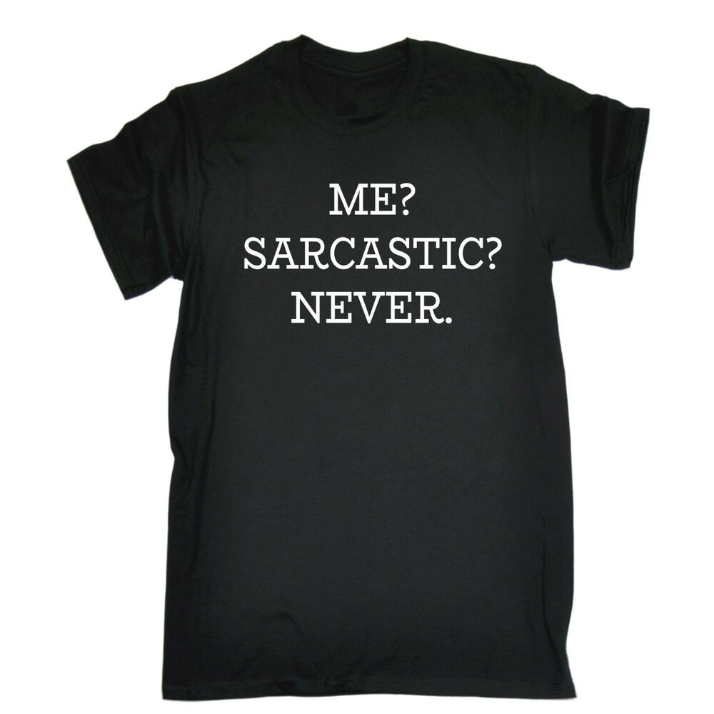 9780148aa Details about ME SARCASTIC NEVER T-SHIRT tee sarcasm humour funny birthday  gift present him
