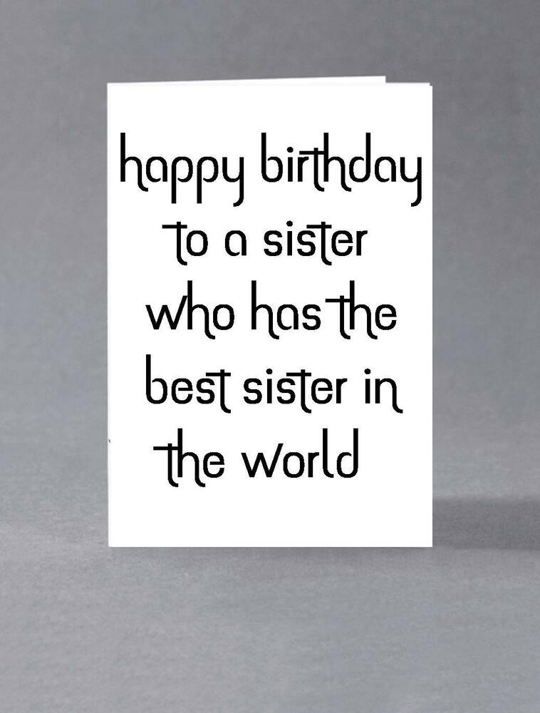Happy Birthday To A Sister Who Has The Best Sister In The World Ebay