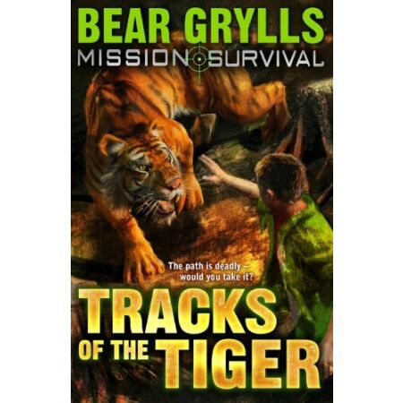 img-Mission Survival 4: Tracks of the Tiger By Bear Grylls