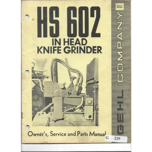 original-gehl-hs602-in-head-knife-grinder-owners-service-and-parts-manual-901852