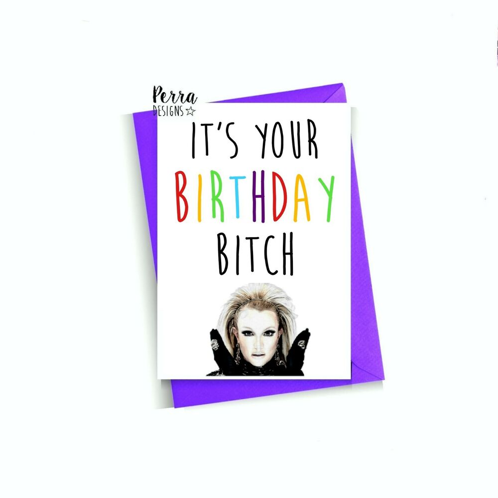 Details About Britney Birthday Card Funny Humour Gay Lgbt For Best Friend Spears Music