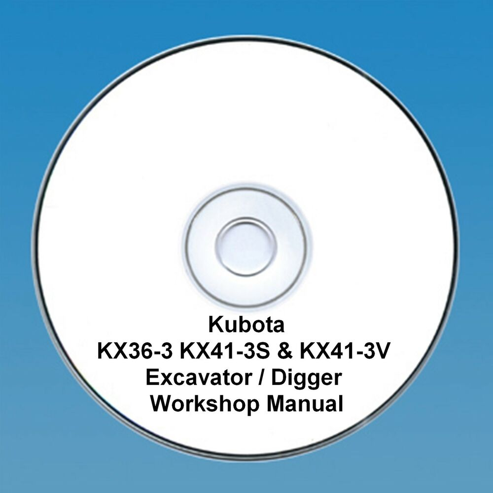 Kubota KX36-3, KX41-3S & KX41-3V Excavators / Diggers - Workshop Manual. |  eBay