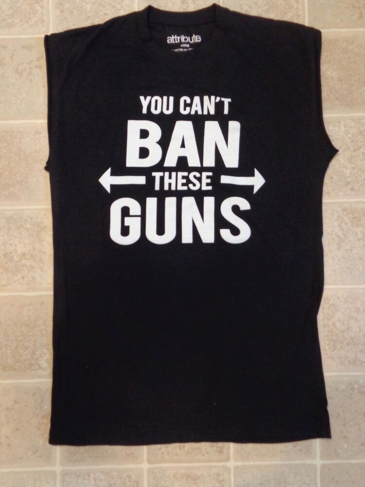37c584be Details about YOU CAN'T BAN These Guns Cut-Off Sleeves T-SHIRT Mens L Funny  Tank-Top Muscle