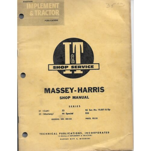 mh5a-it-shop-manual-massey-harris-21-colt-23-mustang-33-44-special-55-and-555