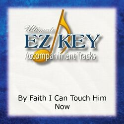 By Faith I Can Touch Him Now - The Perrys - Accompaniment Track