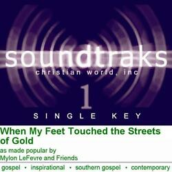 When My Feet Touched the Stre... - Mylon LeFevre & Friends - Accompaniment Track