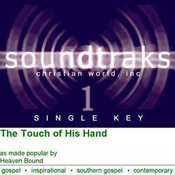 The Touch of His Hand - Heaven Bound - Accompaniment Track