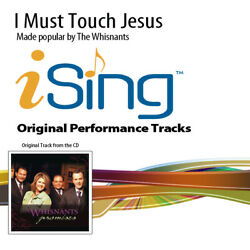 I Must Touch Jesus - The Whisnants - Accompaniment Track