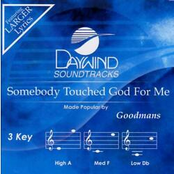 Somebody Touched God For Me - The Goodmans - Accompaniment Track