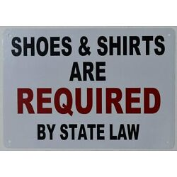 Shoes and Shirts are Required by State Law Sign (White, Rust Free,7X10)