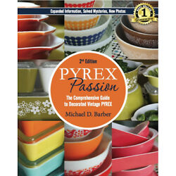 Kyпить PYREX Passion (2nd ed): Comprehensive Guide to Vintage PYREX, Pyrex Book на еВаy.соm