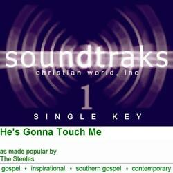 He's Gonna Touch Me - The Steeles - Accompaniment Track