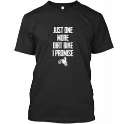 Just One More Dirt Bike I Promise Funny - Premium Tee T-Shirt