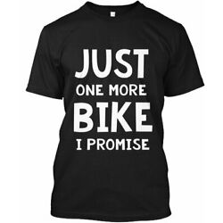 Just One More Bike - I Promise Tee T-Shirt