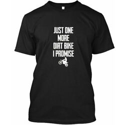 Just One More Dirt Bike I Promise Funny - Tee T-Shirt