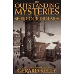 The Outstanding Mysteries of Sherlock Holmes by Gerard Kelly 9781908218674