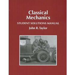 Student Solutions Manual to Accompany Classical Mechanics by John R. Taylor...