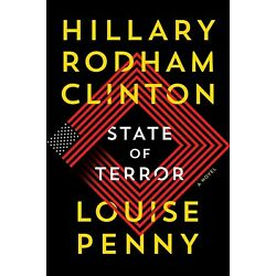 State of Terror: A Novel Hardcover by Hillary Rodham Clinton & Louise Penny