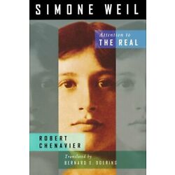 Simone Weil : Attention to the Real by Robert Chenavier (2012, Trade Paperback)