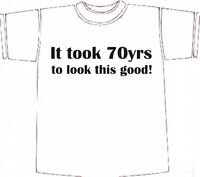 Funny 70th BIRTHDAY T-shirt IT TOOK 70yrs TO LOOK THIS GOOD Choose size/colour