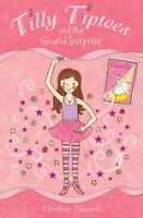 Tilly Tiptoes and the Grand Surprise-Caroline Plaisted
