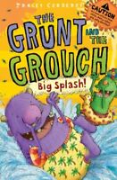 Big Splash (The Grunt and The Grouch 3)-Tracey Corderoy