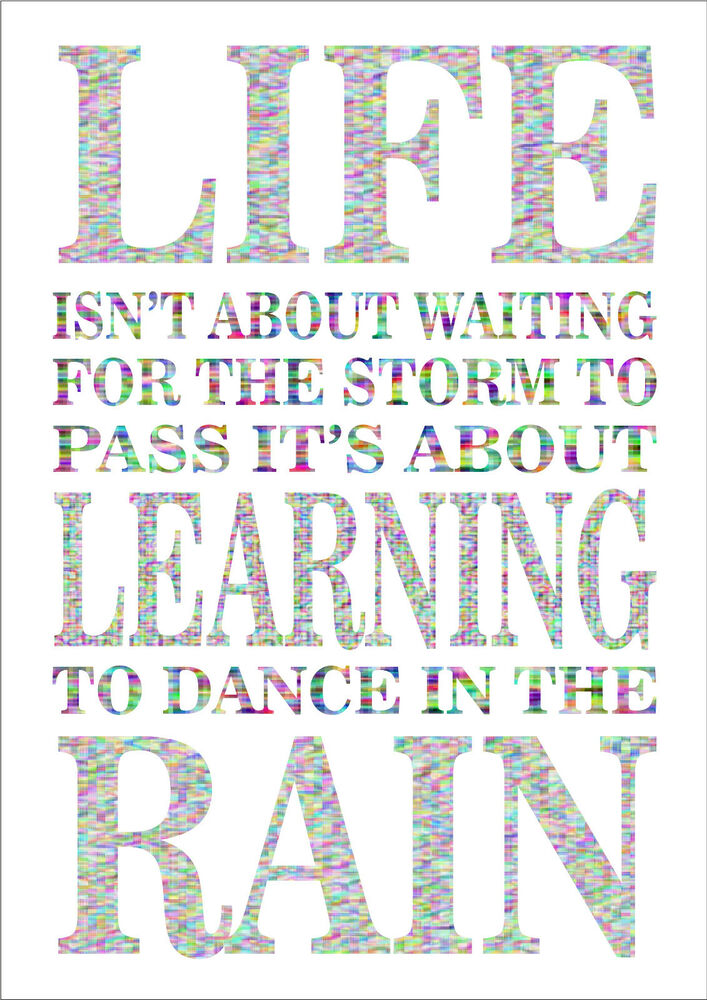 Life Isn T About Waiting For The Storm To Pass Inspiring Quote A4 Poster Print Ebay
