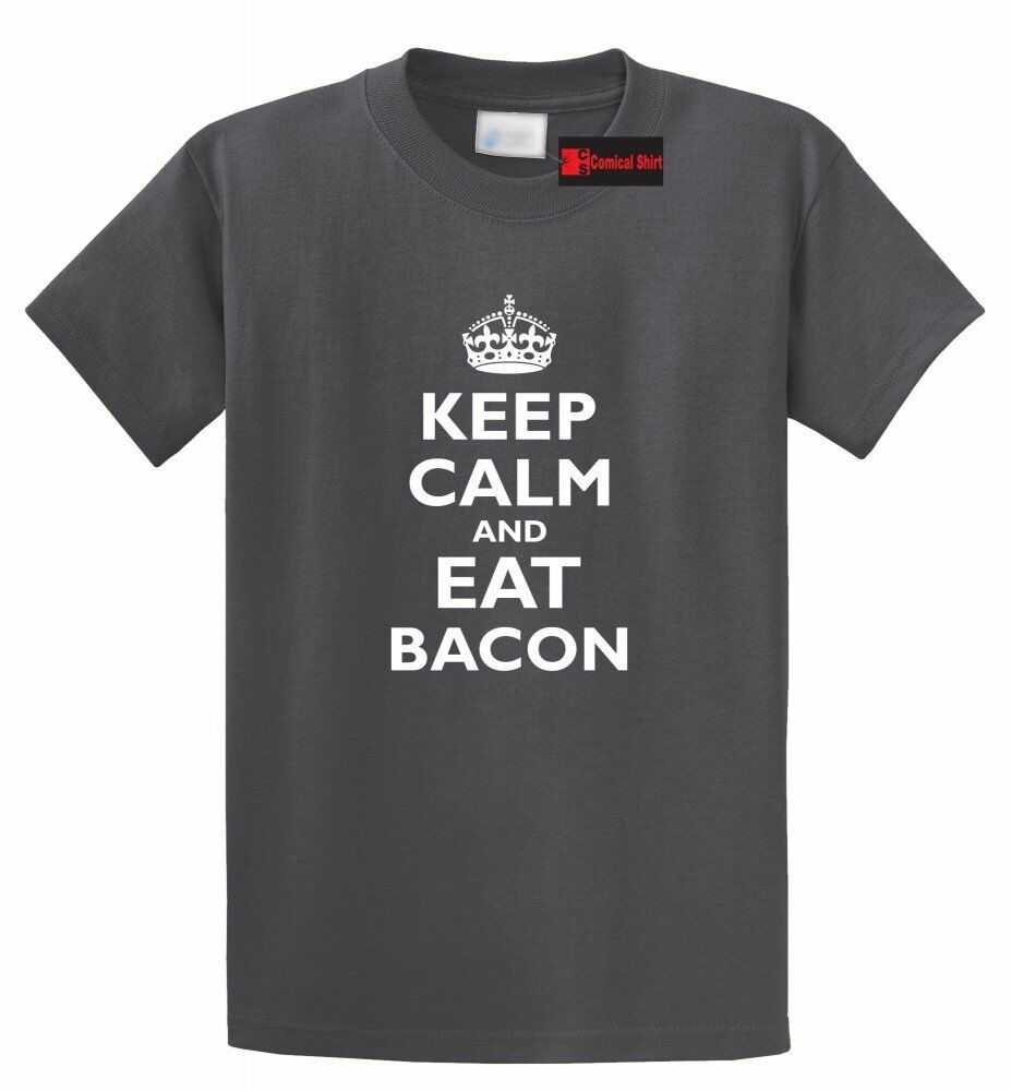 Keep Calm And Eat Bacon Rude Tee Funny T Shirt Epic Food ...