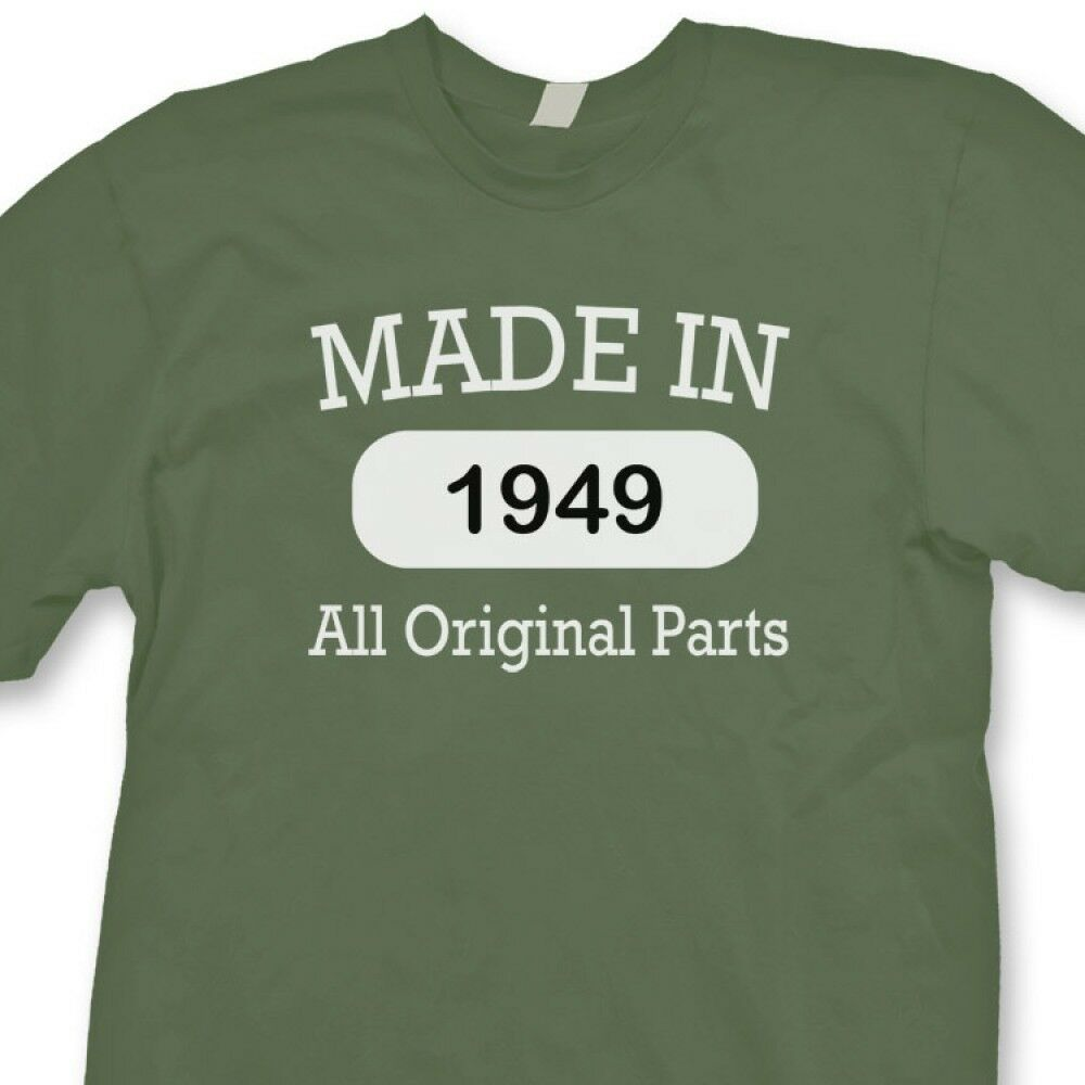 Details About MADE IN 1949 All Original Parts Happy Birthday T Shirt Funny Gift Tee
