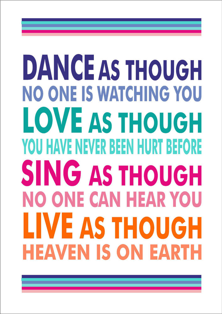 Dance As Though No One Is Watching You Inspiring Quote