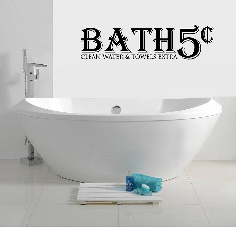 BATH 5 CENTS CLEAN WATER & TOWELS EXTRA VINYL DECAL WALL