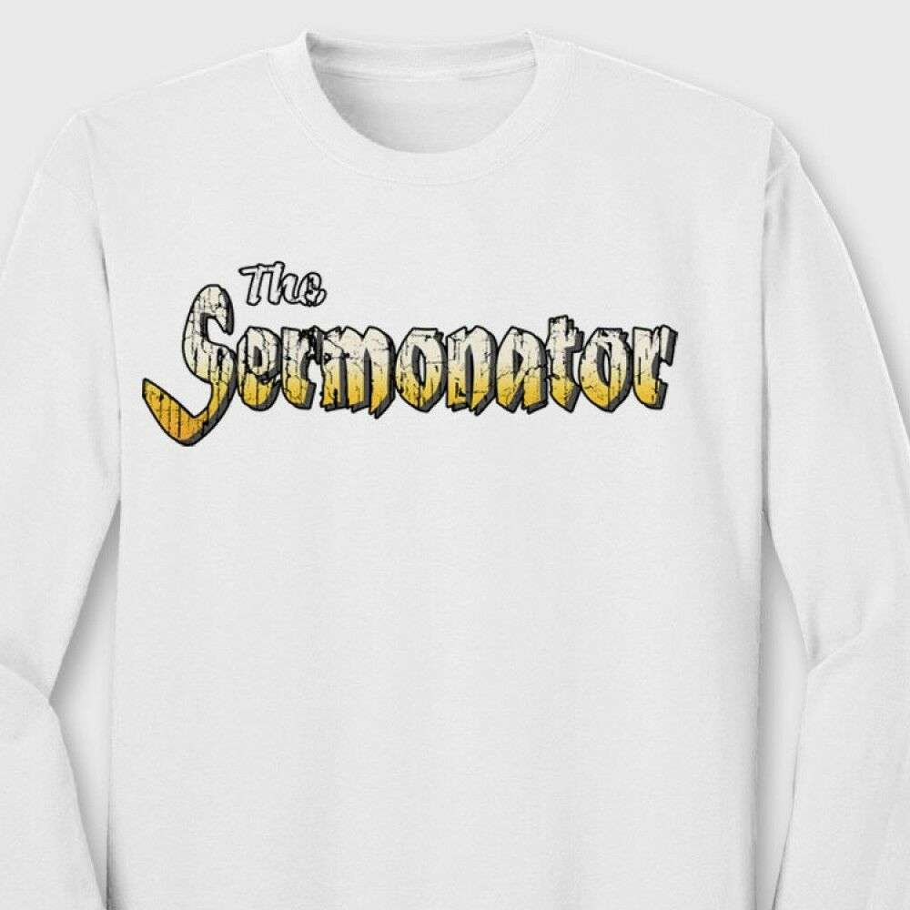 e8833f14ba Details about The Sermonator Funny Church Pastor T-shirt Long Winded Gag  Gift Long Sleeve Tee