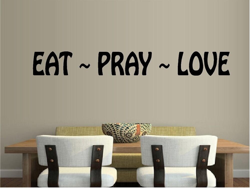 Eat pray love vinyl wall decal religious quote kitchen wall decor wall