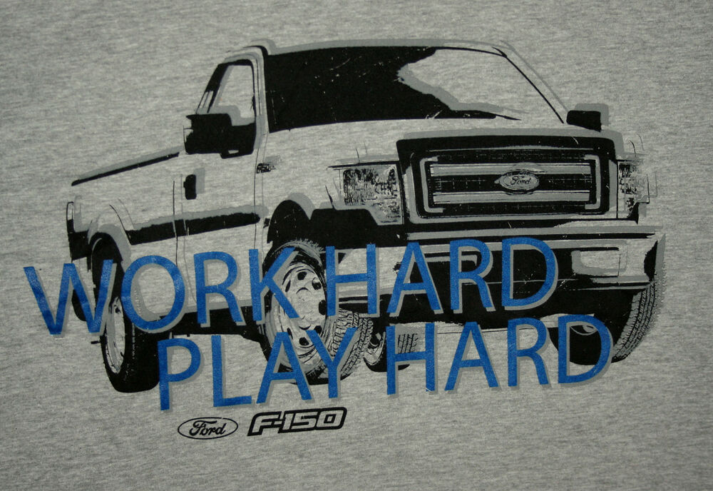 Ford motor company f 150 truck work hard play hard t shirt for Ford motor company news