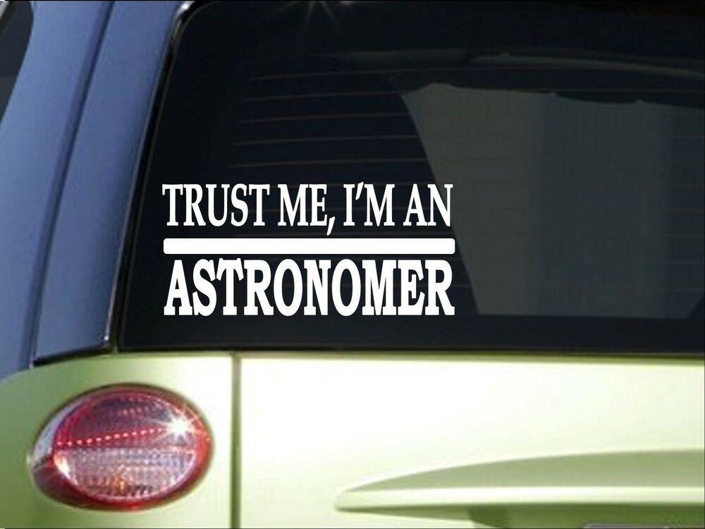 Trust me astronomer h454 8 inch sticker decal telescope star