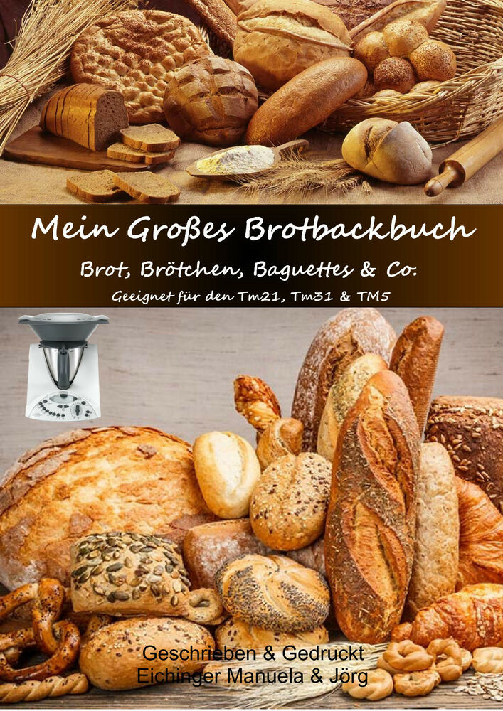 thermomix kochbuch mein gro es brotbackbuch ber 200 tolle rezepte neu ebay. Black Bedroom Furniture Sets. Home Design Ideas
