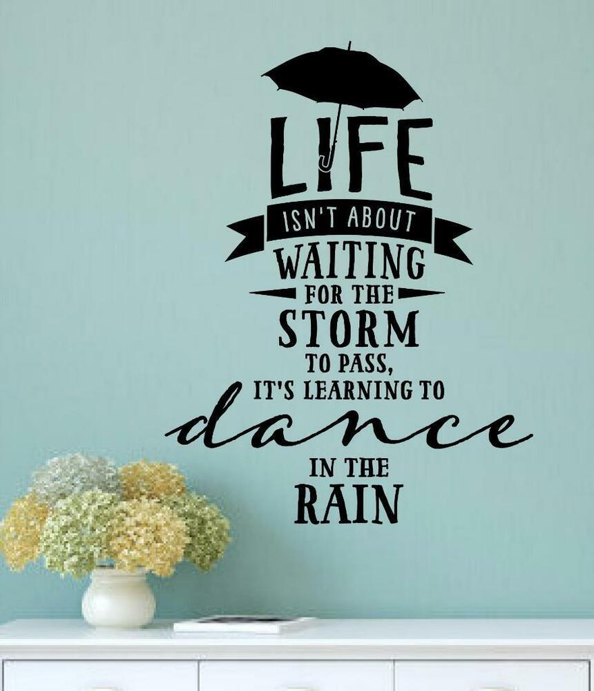 Life Isn T About Waiting For The Storm To Pass Vinyl Decal