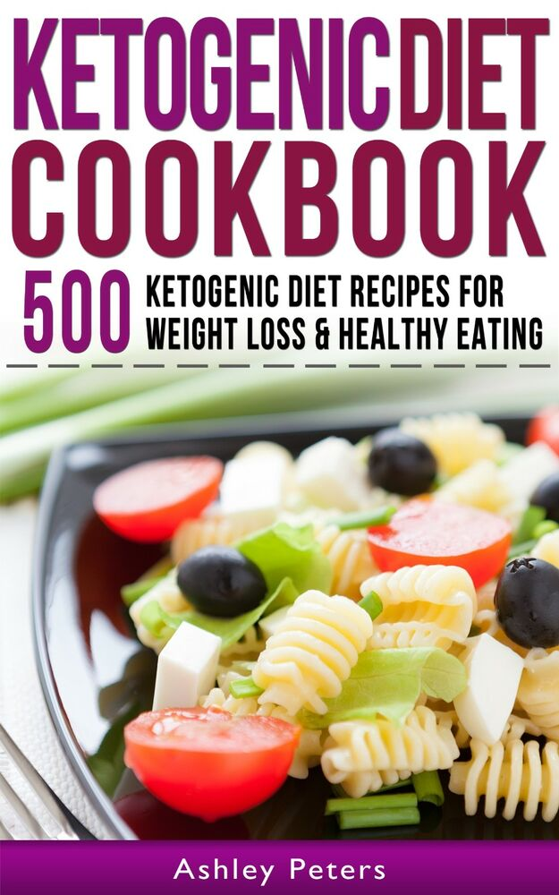 Ketogenic Diet Cookbook: 500 Keto Diet, Low-Carb Recipes for Rapid Weight Loss 1512151696 | eBay